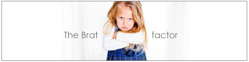 The Brat Factor – is your child spoilt?